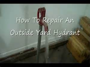 How To Replace Outdoor Faucet by How To Repair An Outside Yard Hydrant Youtube