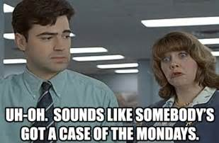 Office Space Quotes Federal Pound Me I Suffered From A Dreaded Of The Mondays