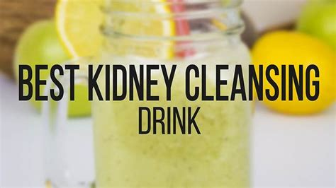 Best Kidney Detox Drink kidney cleansing drink recipe