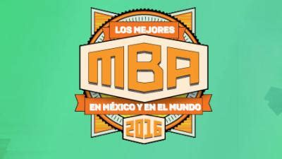 Mejores Mba Mexico 2017 by Los Mejores Mba 2017 Expansi 243 N