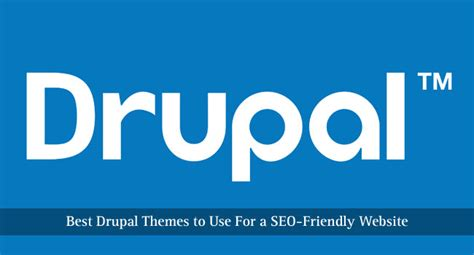 best drupal best drupal themes to use for a seo friendly website
