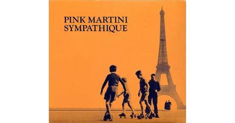 pink martini sympathique pink martini sympathique cd album cdhut online