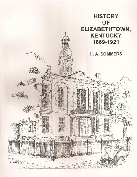 a history of elizabethtown kentucky and its surroundings books history of elizabethtown ky 1869 1921 ancestral trails