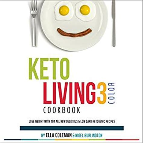 keto cooker 101 delicious ketogenic recipes for the cooker to lose weight fast and live healthier books keto living 3 color cookbook lose weight with 101 all