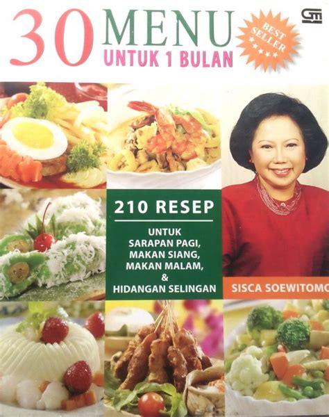 bukukita 30 menu untuk 1 bulan 210 resep sarapan pagi makan siang makan malam