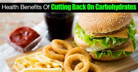 carbohydrates benefits what are the health benefits of cutting back on
