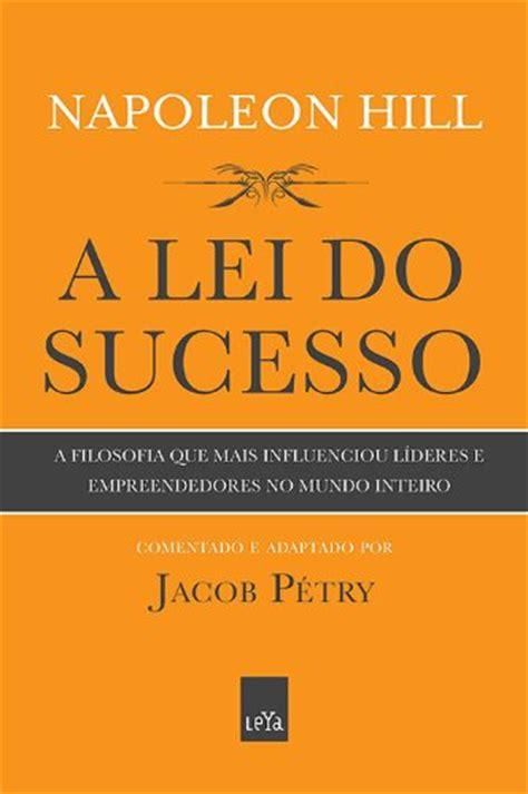 filosofia do sucesso napoleon hill pdf a lei do sucesso pdf jacob p 233 try napoleon hill