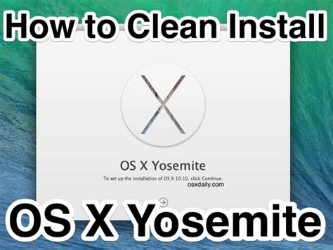 os x install yosemite did you know how to clean install os x yosemite