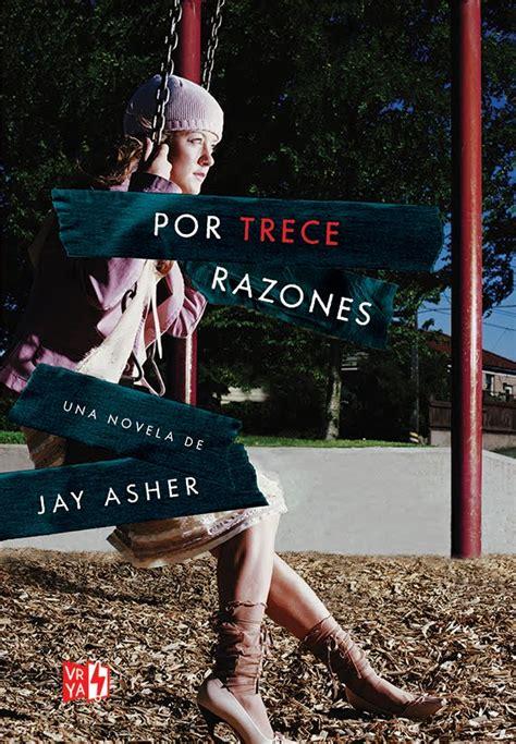 por trece razones lectores del uruguay rese 241 a por trece razones jay asher