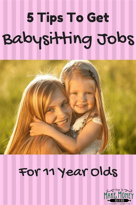 How To Make Money For 12 Year Olds Online - easy babysitting jobs for 11 year olds 5 quick tips