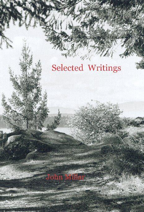 selected writings selected writings by john millar poetry blurb books