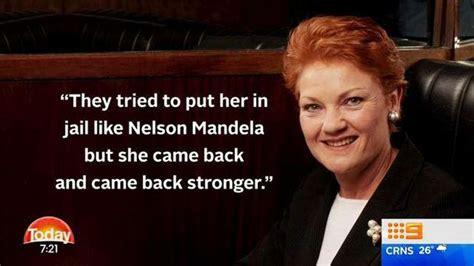Pauline Hanson Memes - pauline hanson quot like nelson mandela quot nine thinks so