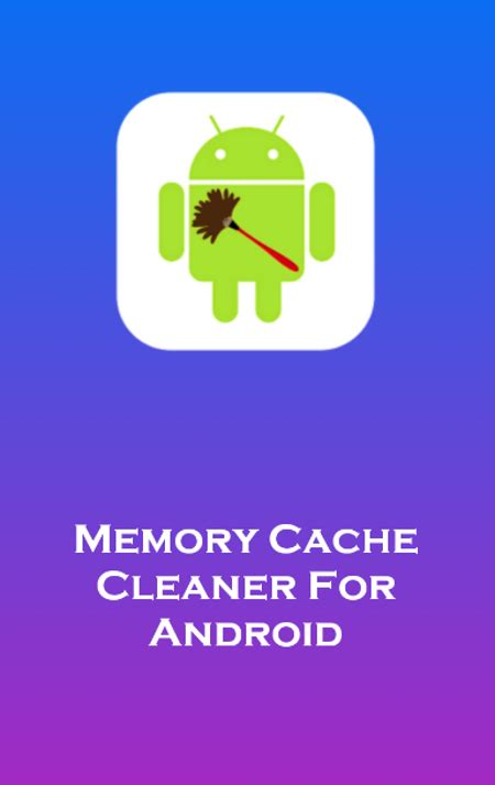 Memory Android memory cache clean for android android apps on play