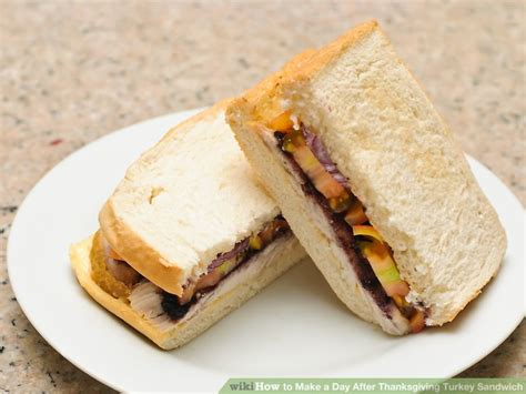 Day 1 After The Sandwich by How To Make A Day After Thanksgiving Turkey Sandwich 12 Steps