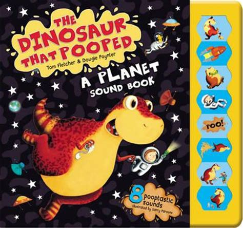 the dinosaur that pooped the dinosaur that pooped a planet tom fletcher 9780857540379