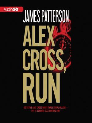 alex cross run alex alex cross run by james patterson 183 overdrive ebooks audiobooks and videos for libraries