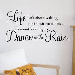 dance in the rain wall quote sticker wa506x family wall quotes quotesgram