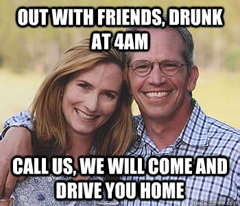 Drunk Friend Memes - out with friends drunk at 4am call us we will come and