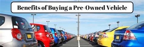 benefits  buying  pre owned vehicle