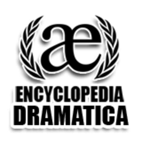 Meme Encyclopedia - encyclopedia dramatica know your meme