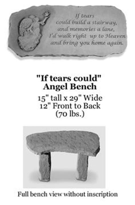 if tears could build a stairway bench 1000 images about tribute memorial gardens on pinterest