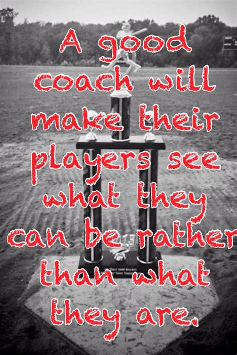 7 to being a great coach become your best and they will books softball coach thank you quotes quotesgram