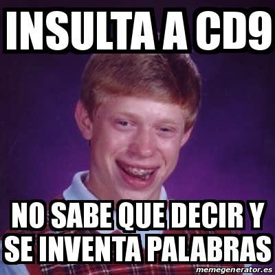 imagenes de memes insultos meme bad luck brian insulta a cd9 no sabe que decir y se
