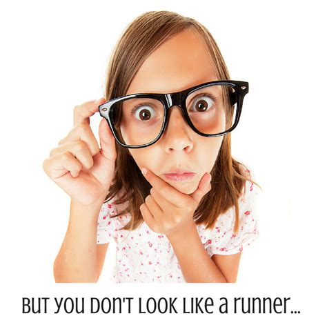 not your average runner why you re not to run and the on how to start today books but you don t look like a runner
