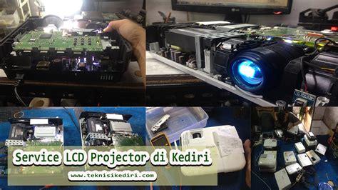 service lcd proyektor  kediri teknisikediricom