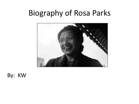 biography in context rosa parks rosa parks by kw