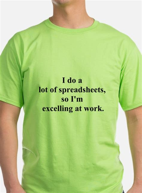 Spreadsheet T Shirt by Excel Spreadsheet T Shirts Shirts Tees Custom Excel