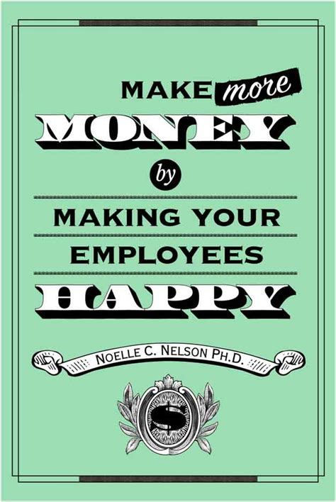The cover of make more money by making your employees happy