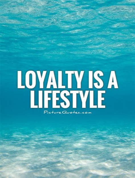 loyalty quotes company loyalty quotes quotesgram