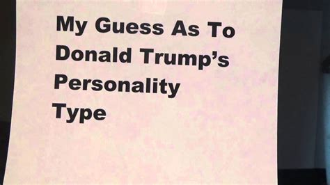 donald trump mbti my guess as to donald trump s personality type youtube
