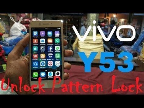 pattern lock vivo y53 vivo y53 unlock pattern lock easiest way 2017 100 work