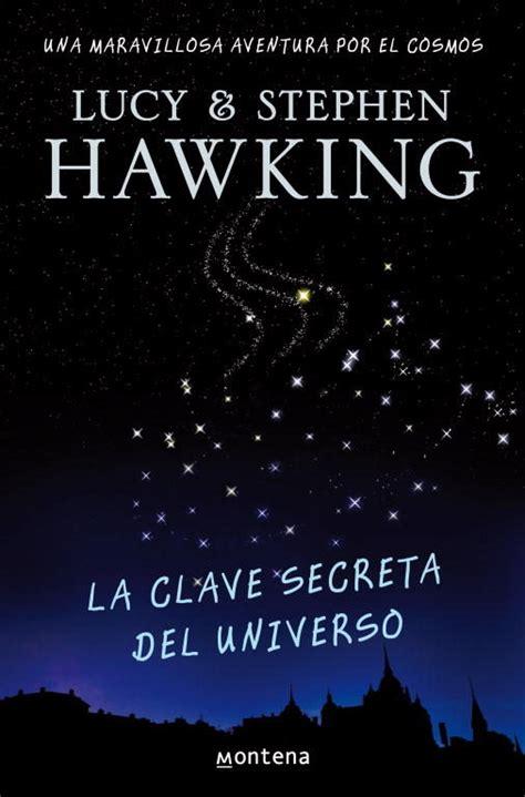 descargar pdf un universo de la nada libro de texto la clave secreta del universo lucy hawking comprar el libro