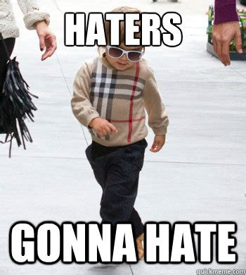 Haters Meme - the haters gonna hate meme you need in your life sayingimages com