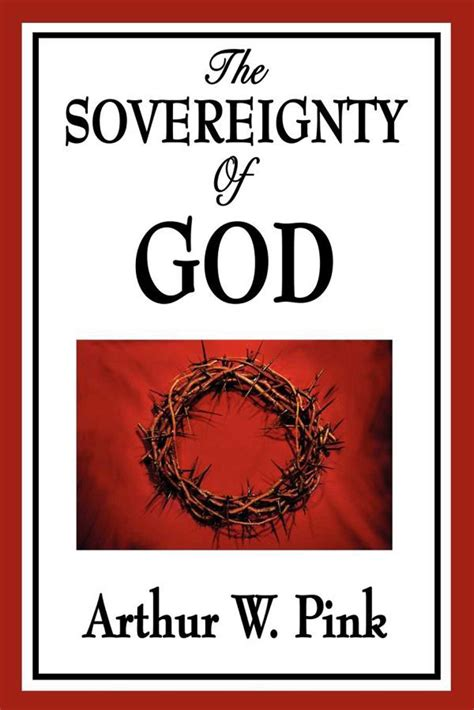 sovereignty books the sovereignty of god ebook by arthur w pink official