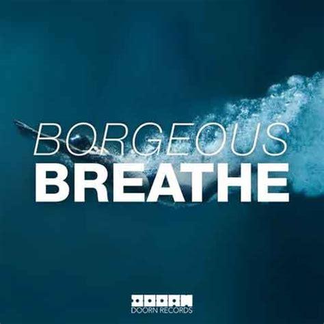 traduzione testo breathe borgeous breathe ufficiale testo e traduzione
