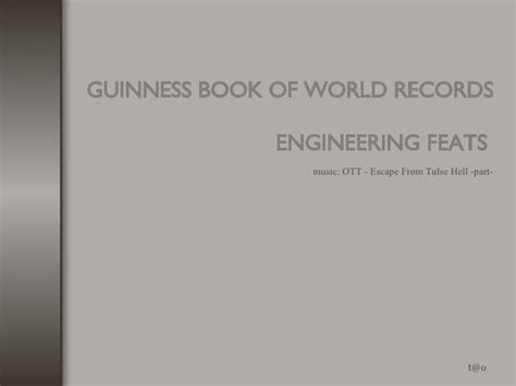 engineering record book guinness book of world records t o
