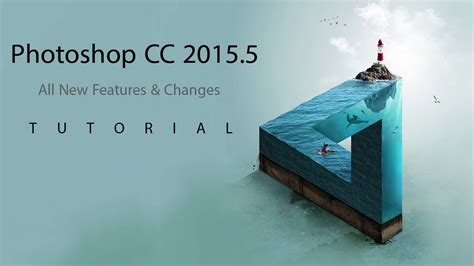 tutorial adobe photoshop cc 2015 adobe photoshop cc 2015 5 tutorial new feature and changes