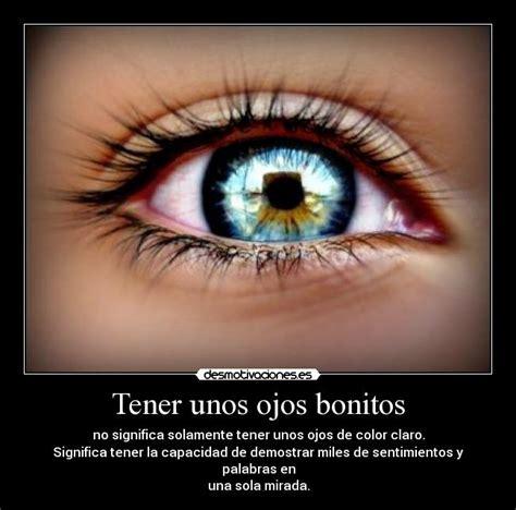 imagenes ojos lindos tener unos ojos bonitos desmotivaciones