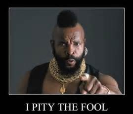 I Pity The Fool Meme - i m mr t and i m a night elf mohawk wh by mr t like