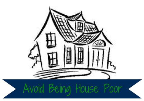 what does house poor mean what is house poor house plan 2017