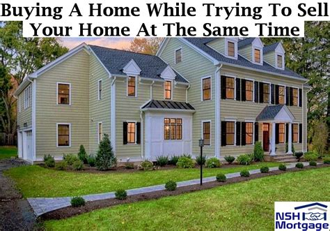 Buying A House While Selling A House 28 Images How To Buy And Sell A Home At The Same Time