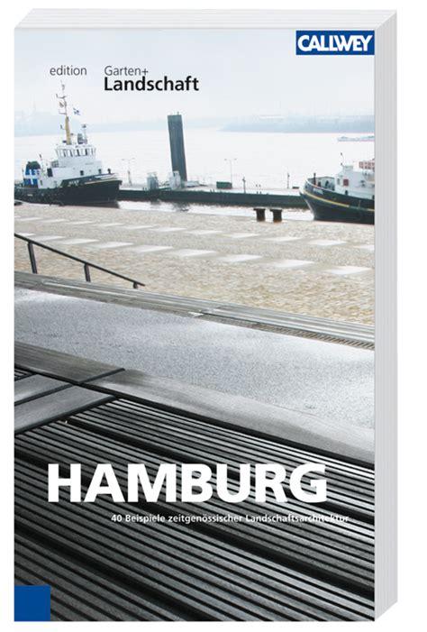 landschaftsarchitekt hamburg hamburg callwey buch landschaftsarchitektur