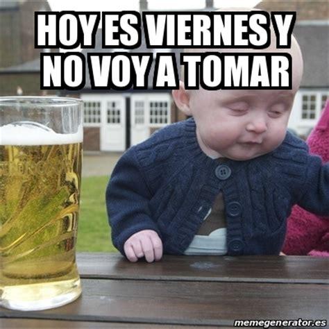 imagenes de hoy es viernes a tomar meme drunk baby hoy es viernes y no voy a tomar 18272654