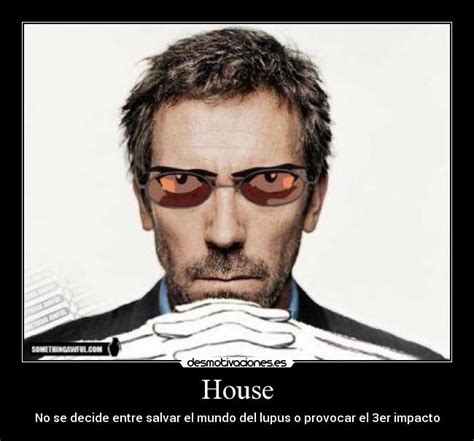 lupus house house desmotivaciones