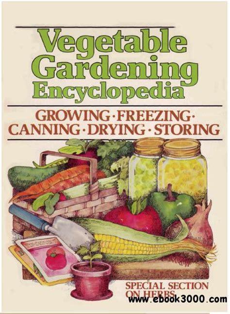 Gardening Encyclopedia Vegetable Gardening Encyclopedia Free Ebooks