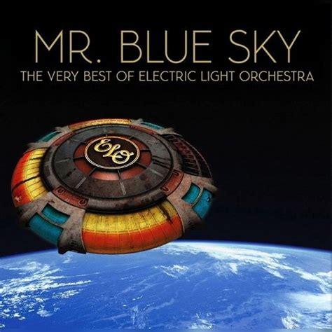 electric light orchestra mr blue sky mr blue sky the best of electric light orchestra